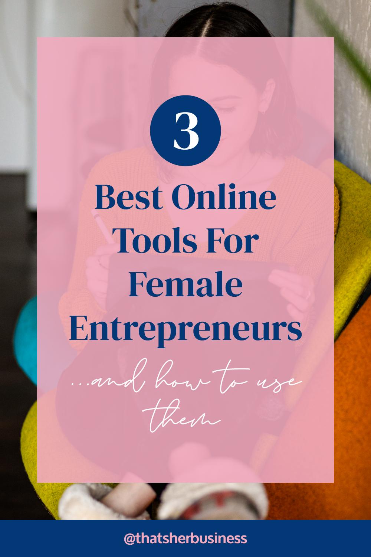 3 Best Online Tools for Female Entrepreneurs